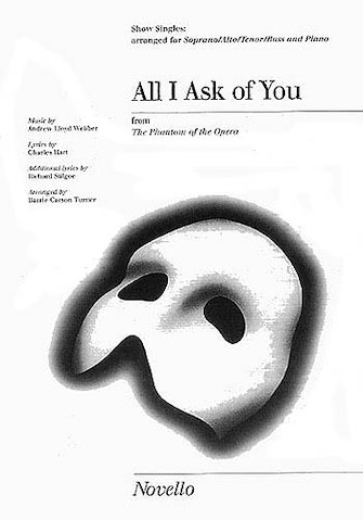 All I Ask Of You : SATB : Barrie Carson Turner : Andrew Lloyd Webber : The Phantom of the Opera : Songbook : 14001640 : 884088430450
