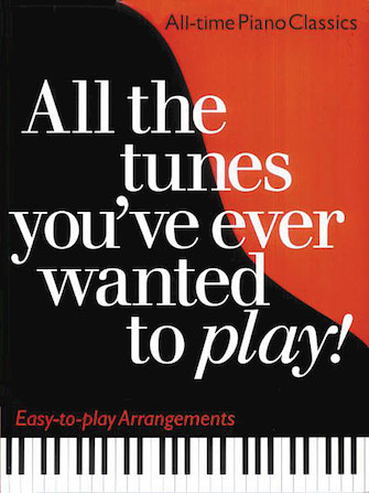 All the Tunes You've Ever Wanted to Play!