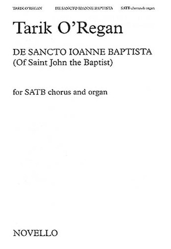 De Sancto Ioanne Baptista : SATB : Tarik O'Regan : Tarik O'Regan : Sheet Music : 14008482 : 884088445515