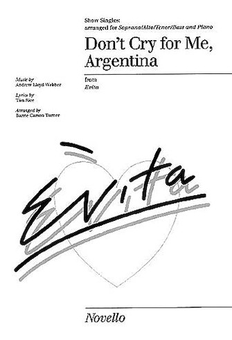 Don't Cry for Me Argentina : SATB : Barrie Carson Turner : Andrew Lloyd Webber : Evita : Sheet Music : 14009119 : 884088485504