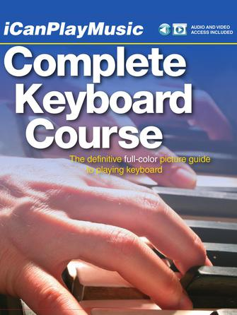 I Can Play Music: Complete Keyboard Course