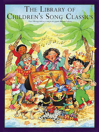 The Library of Children's Song Classics | Hal Leonard Online