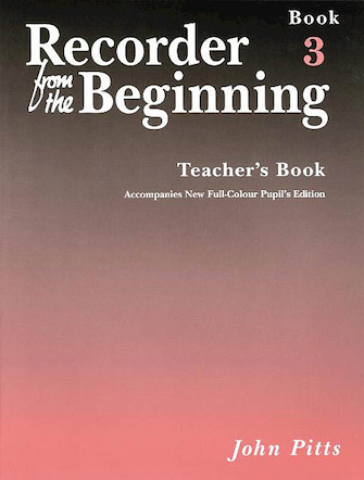 Recorder from the Beginning – Teacher's Book 3