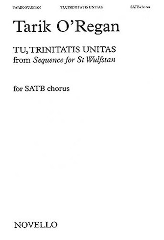 Tu, Trinitas Unitas (from Sequence for St. Wulfstan) : SATB : Tarik O'Regan : Tarik O'Regan : Sheet Music : 14034177 : 884088423155