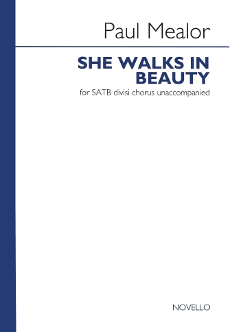 She Walks in Beauty : SATB : Paul Mealor : Paul Mealor : Sheet Music : 14041835 : 884088692216 : 1780386117