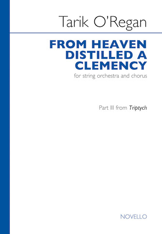 From Heaven Distilled a Clemency : SATB : Tarik O'Regan : Tarik O'Regan : Sheet Music : 14042317 : 884088996390 : 1783051418