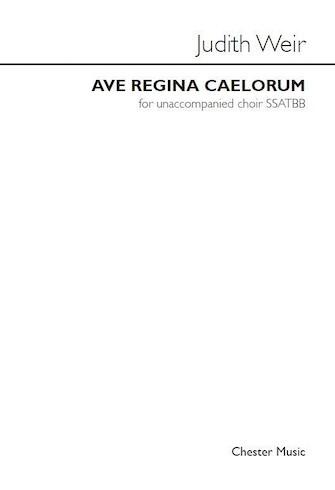 Ave Regina Caelorum : SSATBB : Judith Weir : Judith Weir : Sheet Music : 14043330 : 888680046880