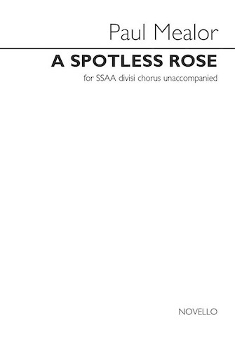 A Spotless Rose : SSAA : Paul Mealor : Paul Mealor : Sheet Music : 14043612 : 888680080952