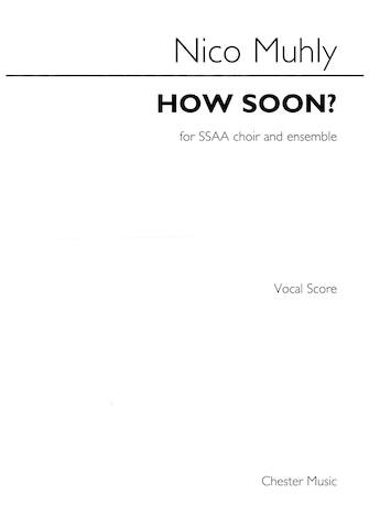 How Soon? : SSAA : Nico Muhly : Nico Muhly : Sheet Music : 14047921 : 888680633486