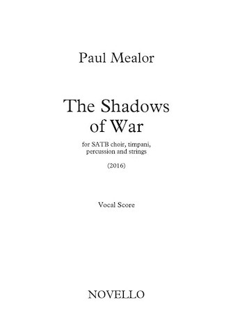 The Shadows of War : SATB : Paul Mealor : Paul Mealor : Sheet Music : 14048218 : 888680673550