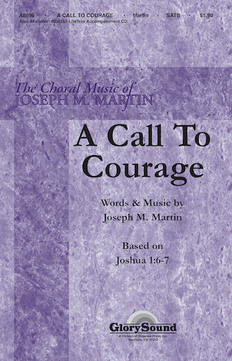 A Call to Courage : SATB : Joseph Martin : Joseph Martin : Songbook : 35000018 : 747510183648