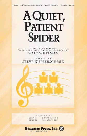 A Quiet, Patient Spider : 2-Part : Steve Kupferschmid : Steve Kupferschmid : Sheet Music : 35000079 : 747510186298