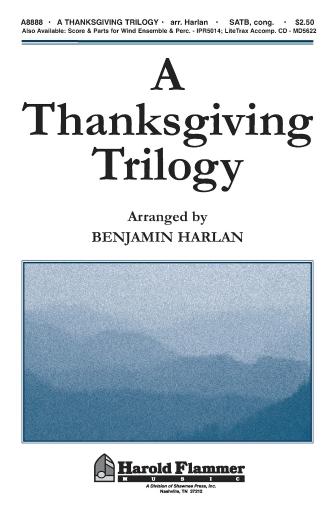 A Thanksgiving Trilogy : SATB : Benjamin Harlan : Sheet Music : 35000111 : 747510191599