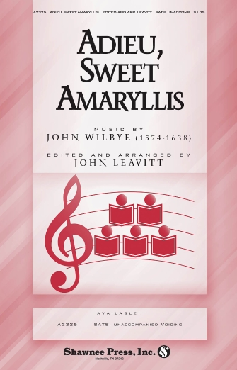 Adieu, Sweet Amaryllis : SATB : John Leavitt : Sheet Music : 35000210 : 747510184942