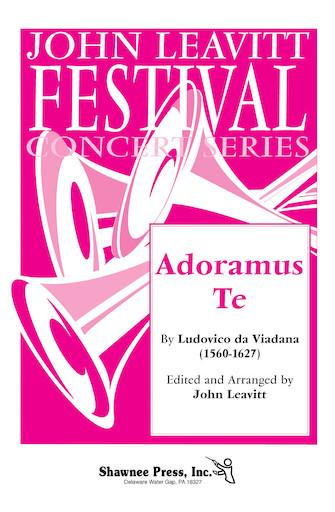Adoramus Te : SATB : John Leavitt : Giovanni Pierluigi da Palestrina : Sheet Music : 35000211 : 747510058496