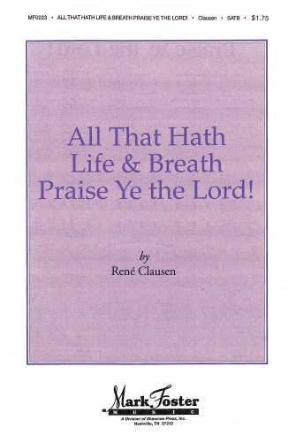All that Hath Life & Breath, Praise Ye the Lord!