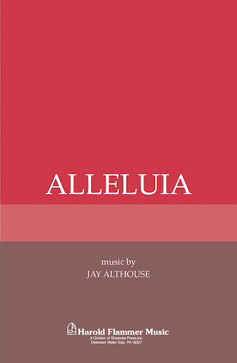 Alleluia : SATB : Jay Althouse : Sheet Music : 35000667 : 747510000822