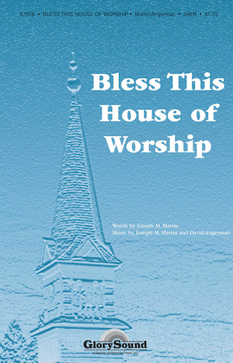 Bless This House of Worship : SATB : Joseph Martin : Joseph Martin : Sheet Music : 35002132 : 747510073550
