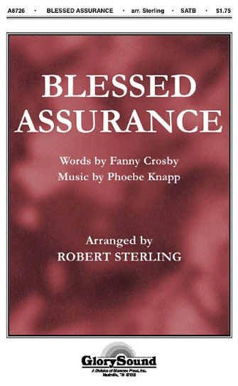 Blessed Assurance : SATB : Robert Sterling : Sheet Music : 35002153 : 747510183631