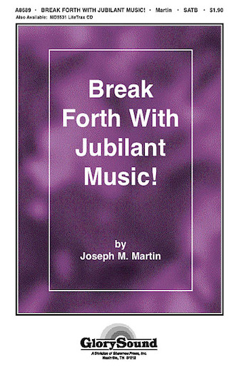 Break Forth with Jubilant Music! : SATB : Joseph Martin : Joseph Martin : Sheet Music : 35002402 : 747510181736