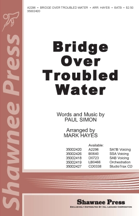 Bridge Over Troubled Water : SAB : Mark Hayes : Paul Simon : Simon & Garfunkel : Sheet Music : 35002418 : 747510178699
