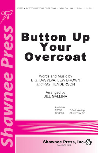 Button Up Your Overcoat : 2-Part : Jill Gallina : Ray Henderson : Sheet Music : 35002536 : 747510178729