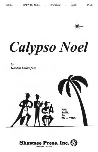 Calypso Noel : SATB : Gordon Krunnfusz : Gordon Krunnfusz :  1 CD : 35002592 : 747510004639