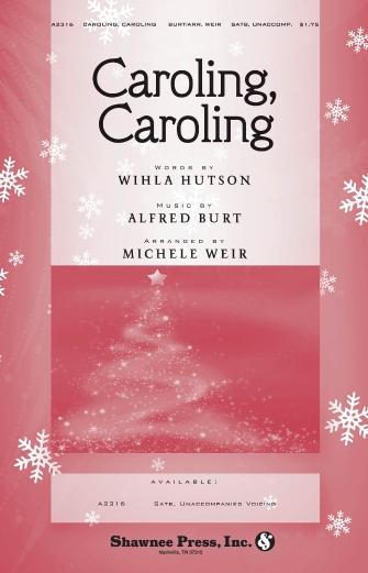 Caroling, Caroling : SATB : Michele Weir : Alfred Burt : Sheet Music : 35002929 : 747510185109