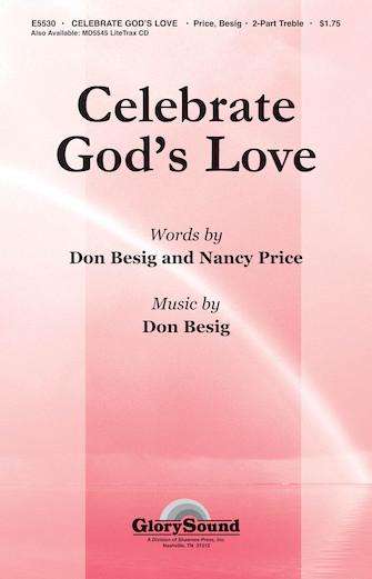 Celebrate God's Love : 2-Part : Nancy Price : Nancy Price : Sheet Music : 35003056 : 747510182801