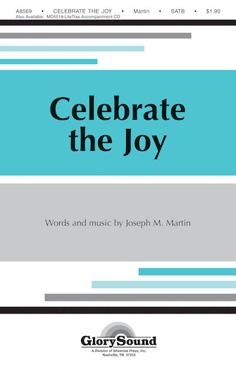Celebrate the Joy : SATB : Joseph Martin : Joseph Martin : Sheet Music : 35003082 : 747510179818