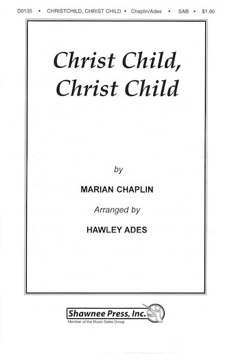 Christ Child, Christ Child : SAB : Hawley Ades : Sheet Music : 35003512 : 747510181415