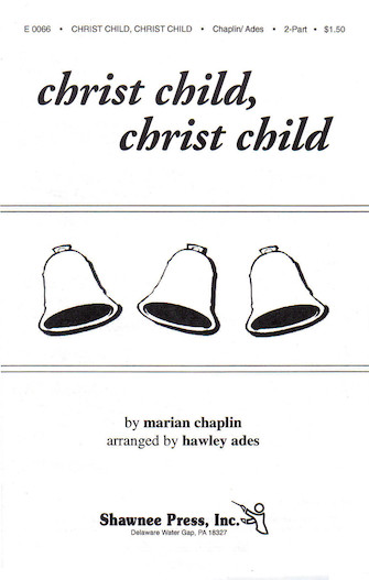 Christ Child, Christ Child : 2-Part : Hawley Ades : Sheet Music : 35003513 : 747510011064