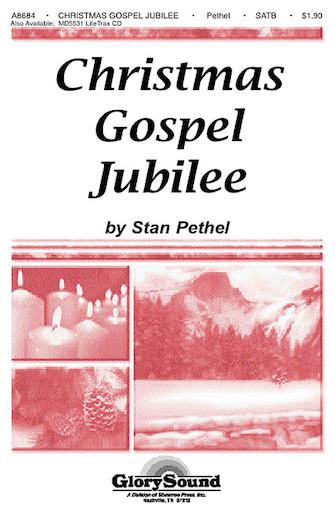 Christmas Gospel Jubilee : SATB : Stan Pethel : Stan Pethel : Sheet Music : 35003734 : 747510181774