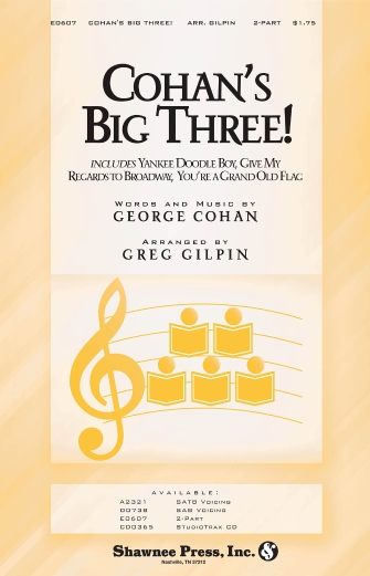 Cohan's Big Three! : 2-Part : Greg Gilpin : Sheet Music : 35004152 : 747510185130
