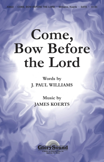 Come Bow Before the Lord : SATB : James Koerts : James Koerts : Sheet Music : 35004274 : 747510191247