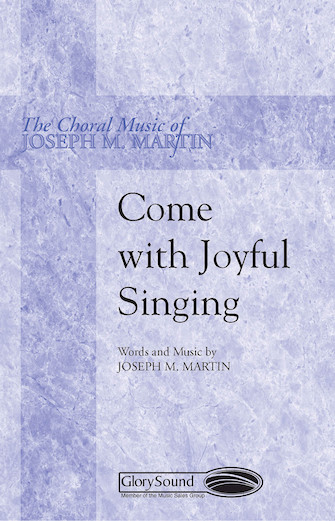 Come with Joyful Singing : SATB : Joseph Martin : Joseph Martin : Sheet Music : 35004474 : 747510070665