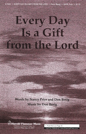 Every Day Is a Gift from the Lord : SATB : Don Besig : Don Besig : Sheet Music : 35006111 : 747510057611