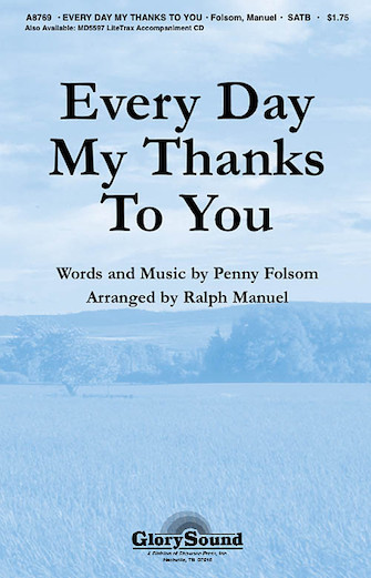 Every Day My Thanks to You : SATB : Ralph Manuel : Penny Folsom : Sheet Music : 35006112 : 747510184171