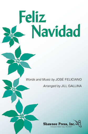 Feliz Navidad : 3-Part Mixed : Jill Gallina : Jose Feliciano : Sheet Music : 35006526 : 747510058793