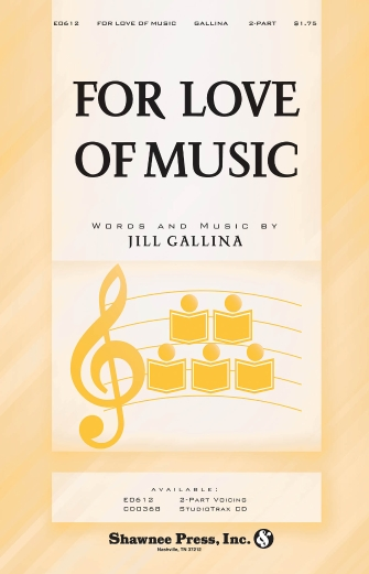 For Love of Music : 2-Part : Jill Gallina : Jill Gallina : Sheet Music : 35007098 : 747510185185
