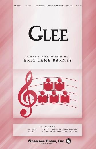 Glee : SATB : Eric Lane Barnes : Eric Lane Barnes : Sheet Music : 35007785 : 747510185208