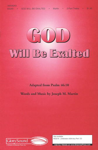God Will Be Exalted : SA : Joseph Martin : Joseph Martin : Sheet Music : 35008243 : 747510064527