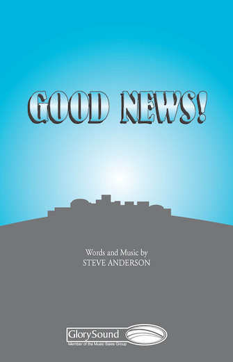 Good News! : SATB : Steve Anderson : Steve Anderson : Sheet Music : 35008349 : 747510048558
