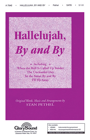 Hallelujah, By and By : SATB : Stan Pethel : Sheet Music : 35008718 : 747510052913