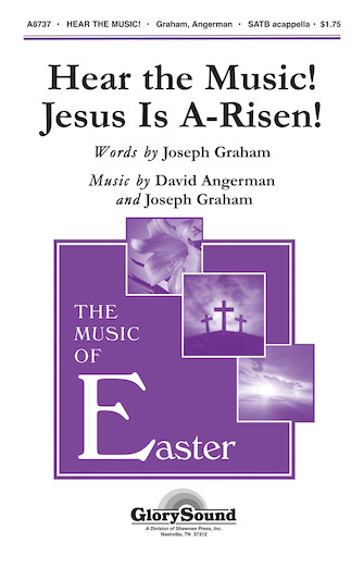 Hear The Music! Jesus Is A-Risen! : SATB : Joseph Graham : Joseph Graham : Sheet Music : 35009113 : 747510183785