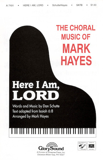 Here I Am, Lord : SATB : Mark Hayes : Sheet Music : 35009213 : 747510018575