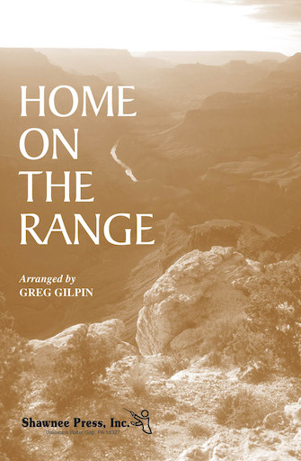 Home On The Range : SATB : Greg Gilpin : Daniel E. Kelley : Sheet Music : 35009630 : 747510058939
