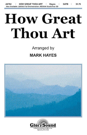 How Great Thou Art : SATB : Mark Hayes : Sheet Music : 35009787 : 747510184553