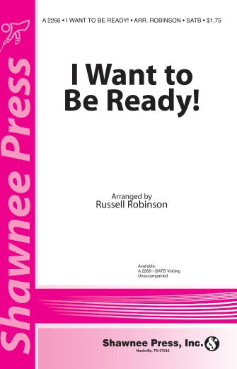 I Want to be Ready! : SATB : Russell Robinson : Sheet Music : 35010294 : 747510072812