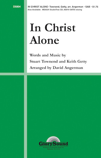In Christ Alone : SAB : David Angerman : Stuart Townend : Sheet Music : 35010648 : 747510184287